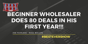 Raul Bolufe wholesaling advice