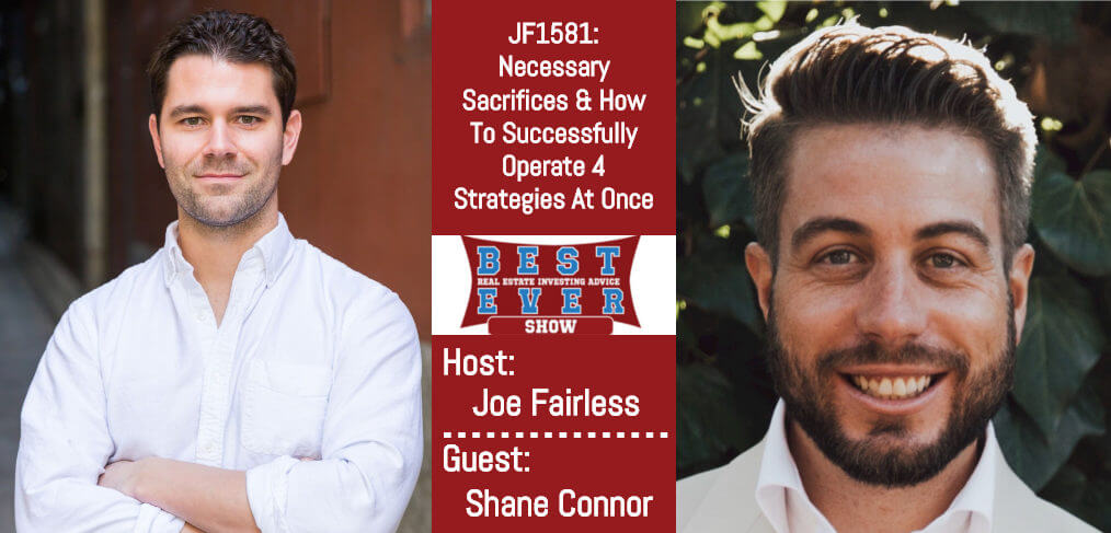 Joe Fairless and Shane Connor podcast episode JF1581
