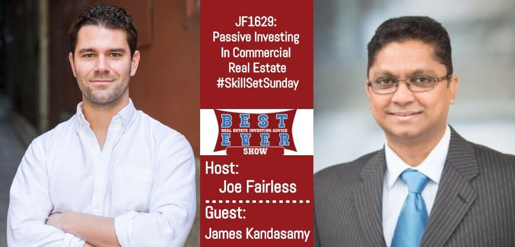 Joe Fairless and James Kandasamy podcast episode JF1629