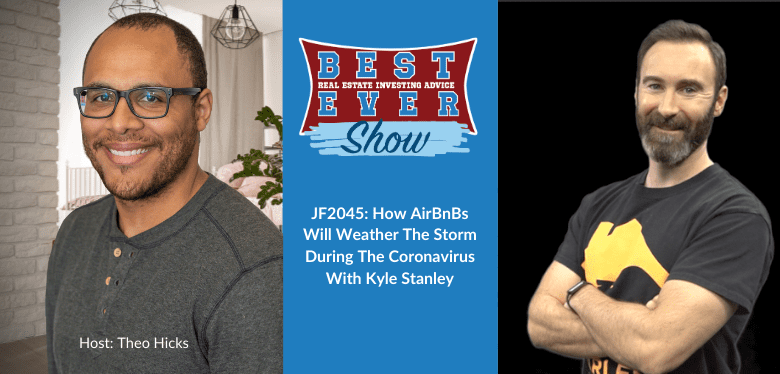 JF2045: How AirBnBs Will Weather The Storm During The Coronavirus With Kyle Stanley