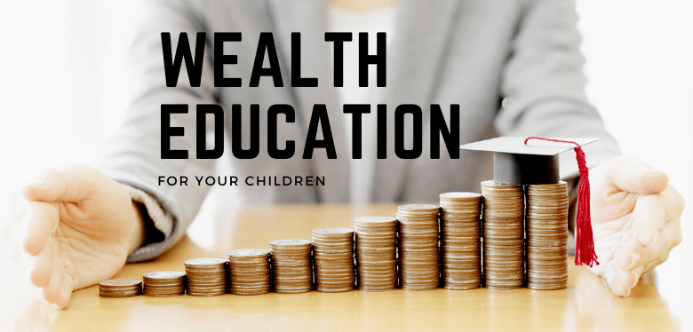 Wealth Education For Your Children