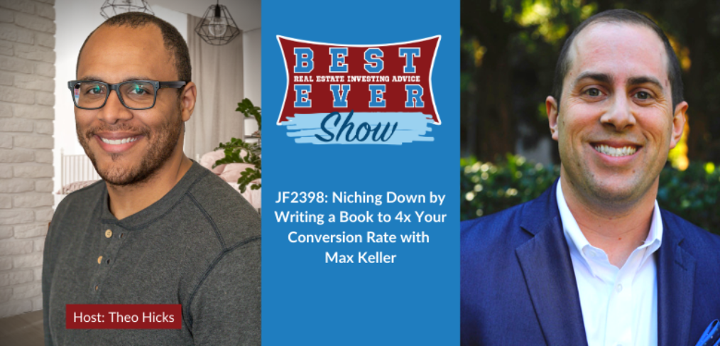 JF2398: Niching Down By Writing A Book To 4x Your Conversion Rate With Max Keller