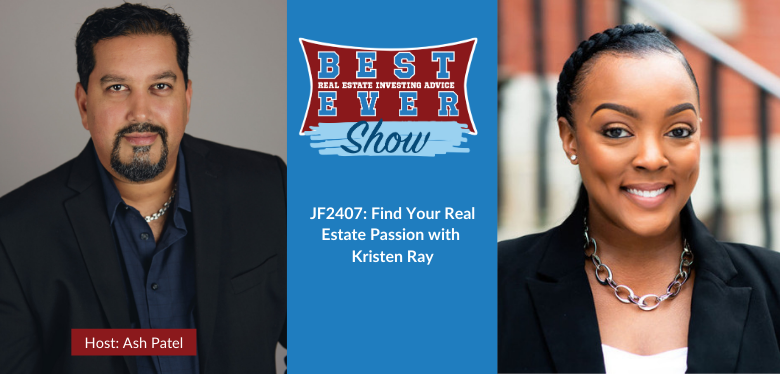 JF2407: Find Your Real Estate Passion with Kristen Ray