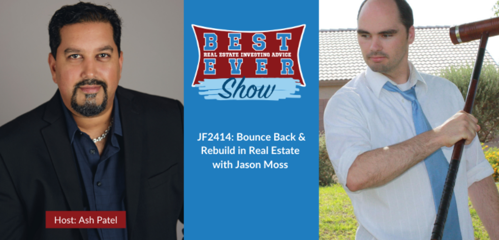 JF2414: Bounce Back & Rebuild in Real Estate with Jason Moss